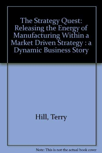 9781869937010: The Strategy Quest: Releasing the Energy of Manufacturing Within a Market Driven Strategy