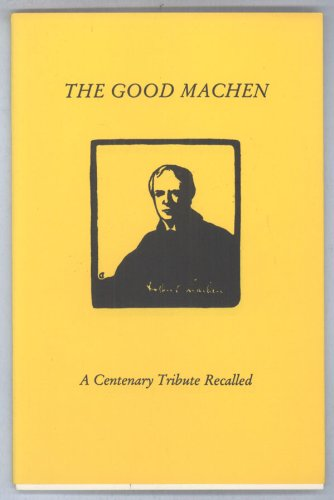The Good Machen a Centenary Tribute Recalled: Machen, Arthur and Sewell, Brocard (editor)