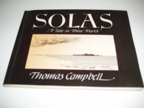 Solas: A Tale in Three Parts: Thomas Campbell