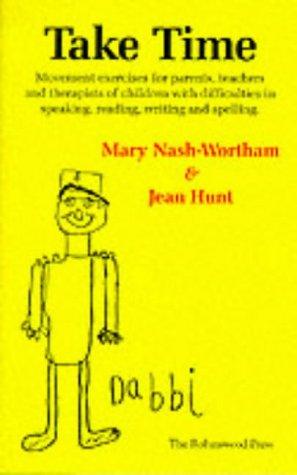 Take Time: Movement Exercises for Parents, Teachers: Nash-Wortham, Mary; Hunt,