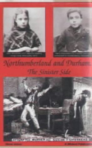 Northumberland and Durham. The Sinister Side