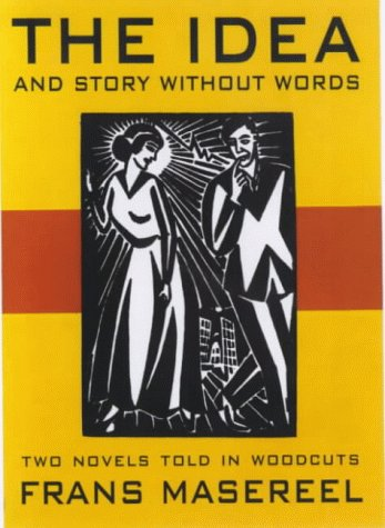 The Idea and Story Without Words A Novel Told in Woodcuts