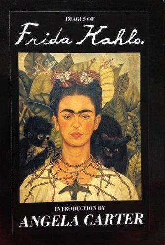 Images of Frida Kahlo; introduction by Angela: Kahlo, Frida ;