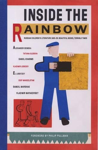 9781870003957: Inside the Rainbow: Russian Children's Literature 1920-35: Beautiful Books, Terrible Times