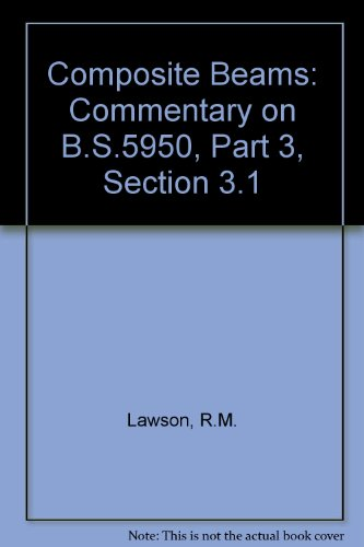 Composite Beams: Commentary on B.S.5950, (Volume 3:3.1): R.M. Lawson