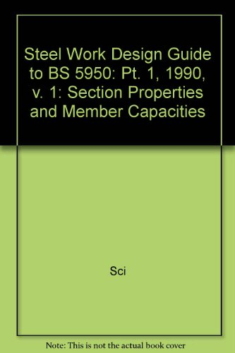 9781870004725: Steel Work Design Guide to BS 5950: Pt. 1, 1990, v. 1: Section Properties and Member Capacities