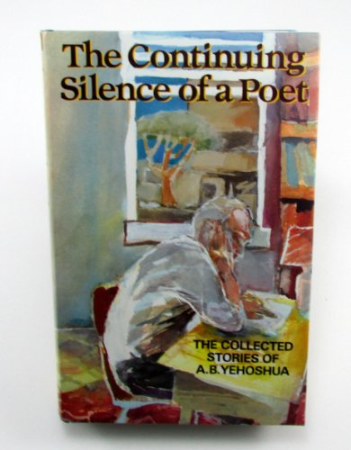 9781870015141: Continuing Silence of a Poet, The - The Collected Stories of A.B. Yehoshua