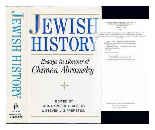 Jewish History Essays in Honour of Chimen Abramsky: Rapoport, Albert & Steven Zipperstein