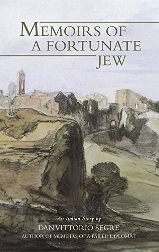 Memoirs of a Fortunate Jew: An Italian Story: Dan Vittorio Segre