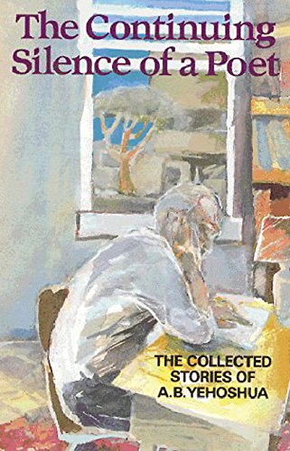 9781870015721: Continuing Silence of a Poet, The: The Collected Short Stories of A.B.Yehoshua