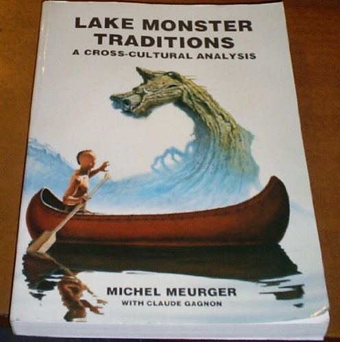 Lake Monster Traditions A Cross-Cultural Analysis: Meurger, Michel