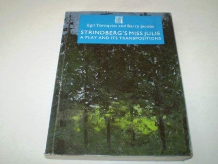 9781870041089: Strindberg's Miss Julie: A Play and Its Transpositions (Norvik Press Series a, No 5)