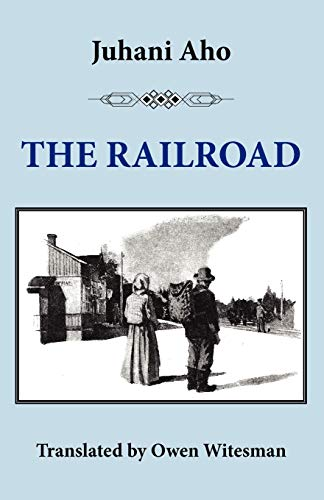The Railroad: Juhani Aho