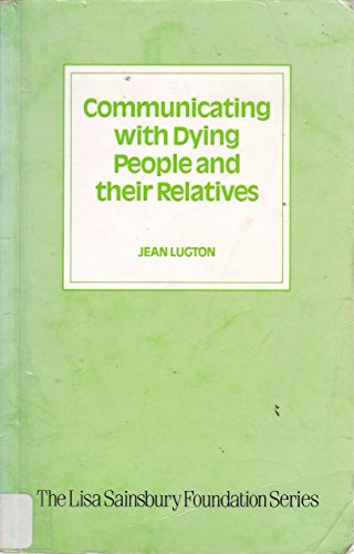 9781870065030: Communicating with Dying People and Their Relatives (The Lisa Sainsbury Foundation Series)