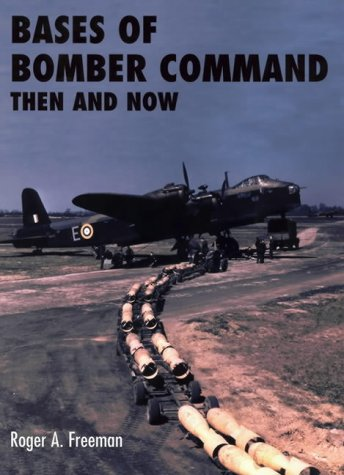 Bases of Bomber Command: Then and Now (After the Battle Series): Freeman, Roger A.