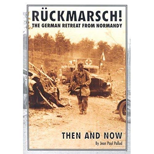 9781870067577: Ruckmarsch - the German Retreat from Normandy - Then and Now