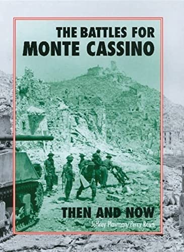 The Battles for Monte Cassino Then and Now (Hardback): Jeffrey Plowman, Perry Rowe