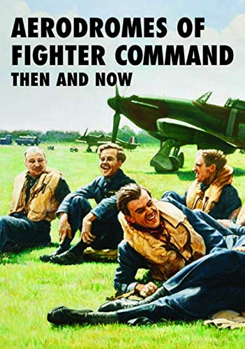 9781870067829: Aerodromes of Fighter Command Then and Now