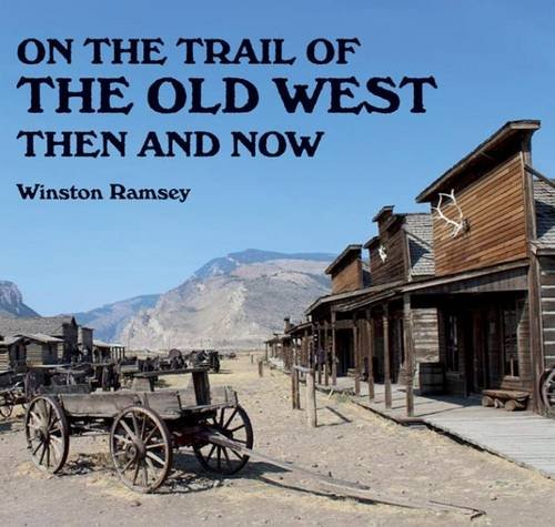 9781870067867: On the Trail of the Old West Then and Now