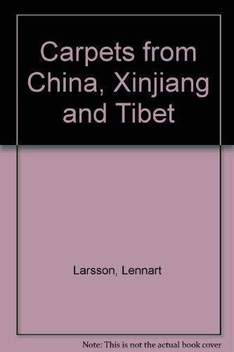 Carpets from China: Xinjiang & Tibet: Larsson, Lennart