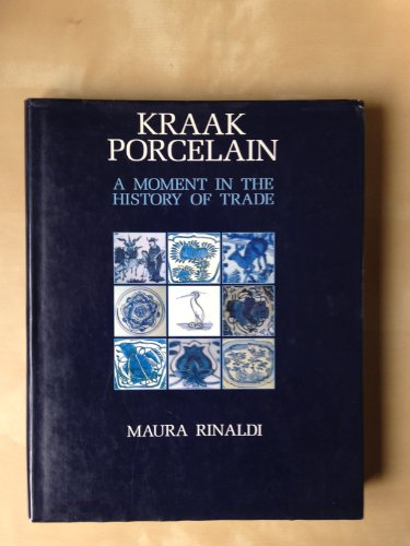 Kraak Porcelain A Moment in the History of Trade: Rinaldi, Maura