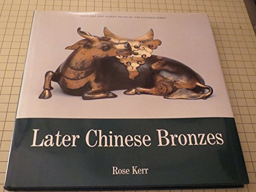 Later Chinese Bronzes: Kerr, Rose