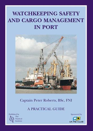 Watchkeeping Safety and Cargo Management in Port: Roberts, Peter