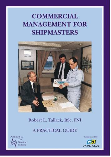 Commercial Management for Shipmasters: A Practical Guide: Tallack, Robert L.