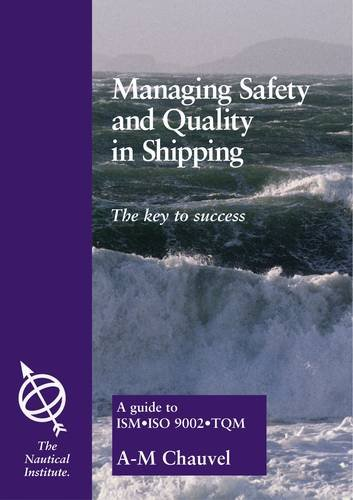 Managing Safety and Quality in Shipping: The: Chauvel, A. M.
