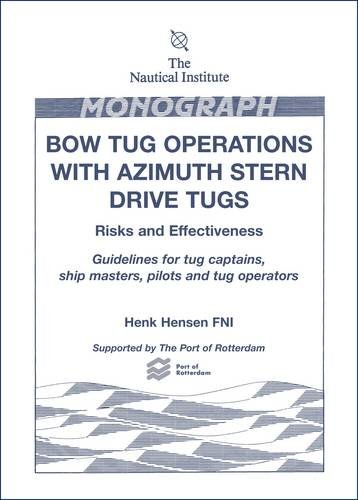 9781870077736: Bow Tug Operations with Azimuth Stern Drive Tugs: Risks and Effectiveness
