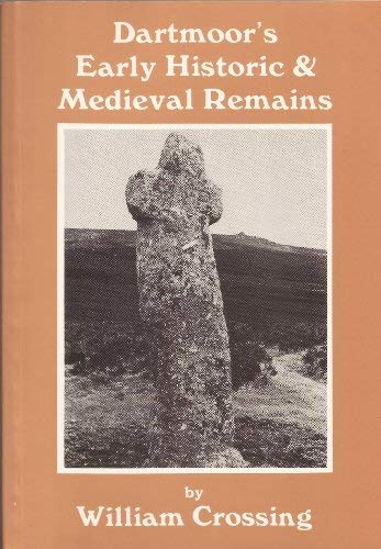 Dartmoor's Early Historic and Medieval Remains: Crossing, William