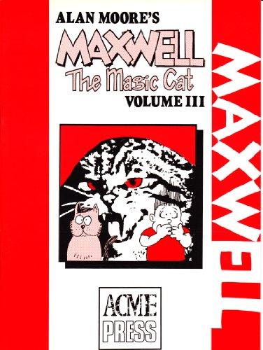 Maxwell the Magic Cat: v. 3: Moore, Alan