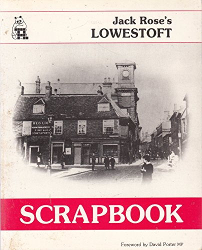 Lowestoft Scrapbook (9781870094061) by Jack Rose