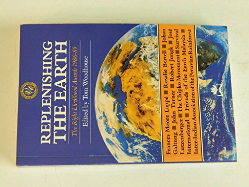 9781870098380: Replenishing the Earth: The Right Livelihood Awards 1986-1989