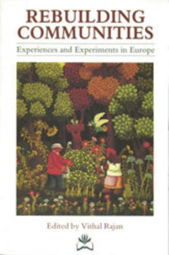9781870098502: Rebuilding Communities: Experiences and Experiments in Europe (A Resurgence Book)