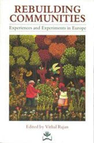 Rebuilding Communities: Experiences and Experiments in Europe (A Resurgence Book): Green Books