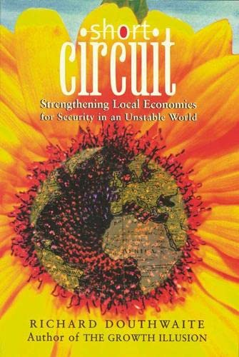 9781870098649: Short Circuit: Strengthening Local Economics for Security in an Unstable World