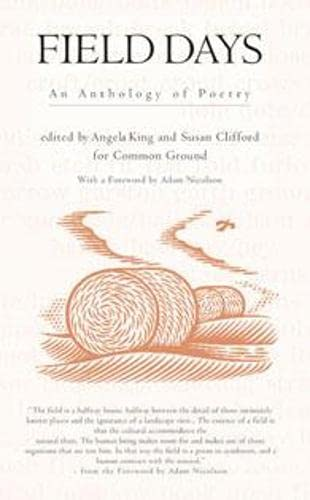 Field Days: An Anthology of Poetry (Trees, Rivers and Fields): King, Angela