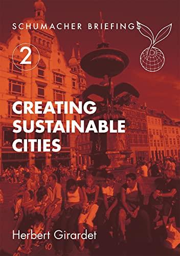 Creating Sustainable Cities: Girardet, Herbert
