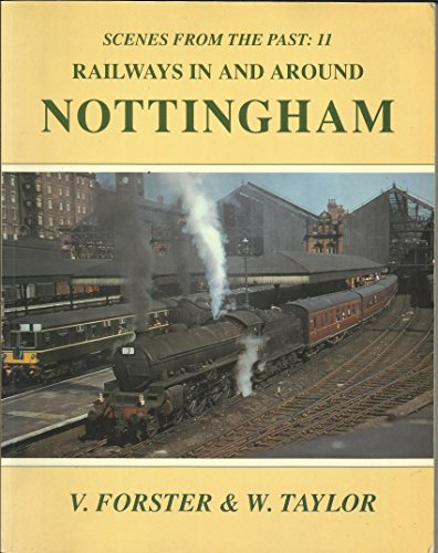9781870119139: Railways in and Around Nottingham (Scenes from the Past S.)