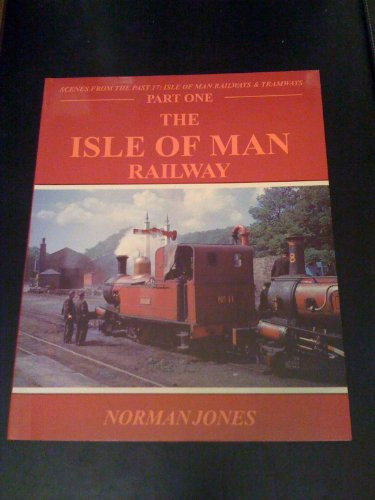 The Isle of Man Railway Part One and Part Two