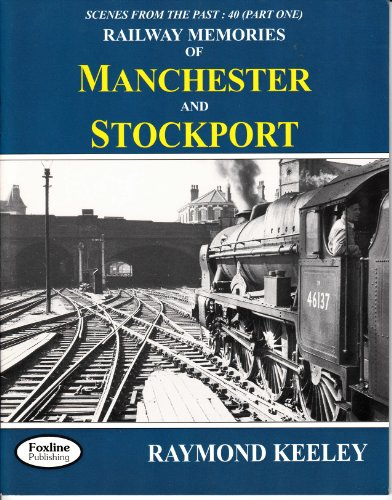 Railway Memories of Manchester and Stockport: Keeley, Raymond