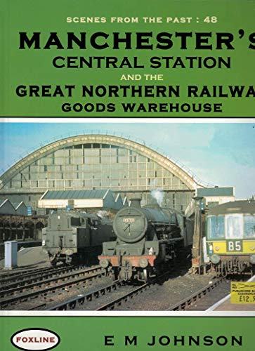 9781870119795: MANCHESTER'S CENTRAL STATION AND GREAT