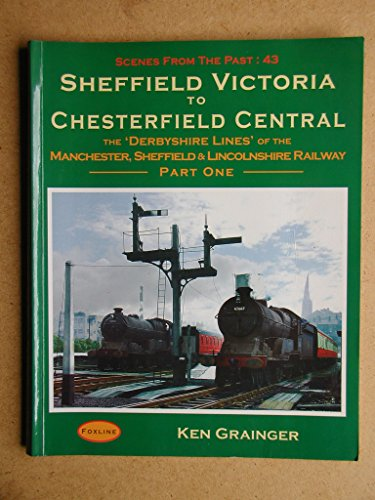 9781870119832: Sheffield Victoria to Chesterfield Central: Vol 1
