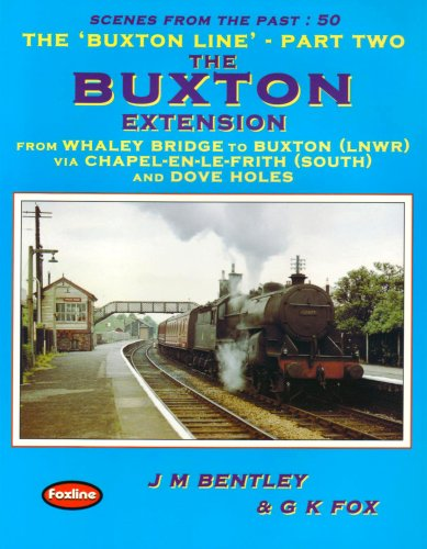 9781870119863: The Buxton Line: The Buxton Extension - Whaley Bridge to Buxton (Scenes from the Past)
