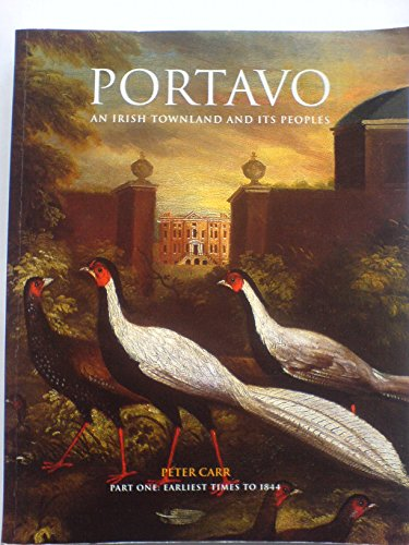 9781870132114: Portavo : An Irish Townland and Its Peoples : Part One : Earliest Times to 1844