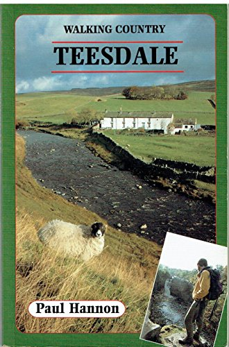 Teesdale (Walking Country) (9781870141260) by Paul Hannon