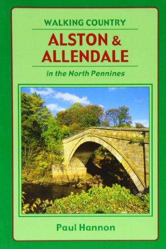Alston and Allendale in the North Pennines (Walking Country): Hannon, Paul