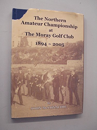 9781870151153: The Northern Amateur Championship at the Moray Golf Club 1894-2005
