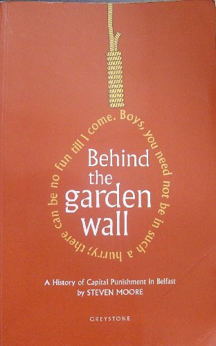 Behind the Garden Wall: History of Capital: Moore, Steven